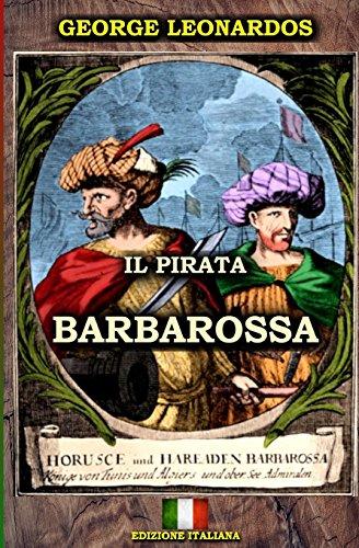 Il Pirata Barbarossa (Edizione Italiana) (Italian - Barbarossa Pirate