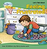 Let's Talk About Feeling Frustrated (Let's Talk About Book 9)
