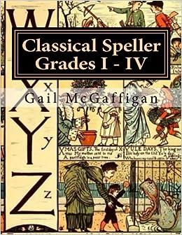 The Classical Speller, Grades I - IV: Teacher Edition