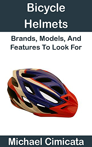 Bicycle Helmets: Brands; Models; And Features To Look For