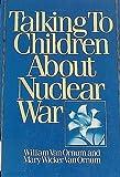Talking to Children About Nuclear War, William Van Ornum, 082640247X