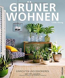 Einrichten Und Dekorieren Mit Pflanzen. Wohnideen Mit Zimmerpflanzen.
