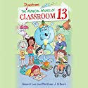 The Disastrous Magical Wishes of Classroom 13 Audiobook by Honest Lee, Matthew J. Gilbert, Joelle Dreidemy Narrated by Caitlin Kelly