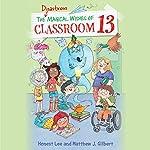 The Disastrous Magical Wishes of Classroom 13 | Honest Lee,Matthew J. Gilbert,Joelle Dreidemy