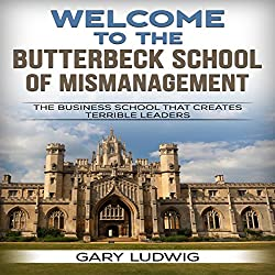 Welcome to the Butterbeck School of Mismanagement
