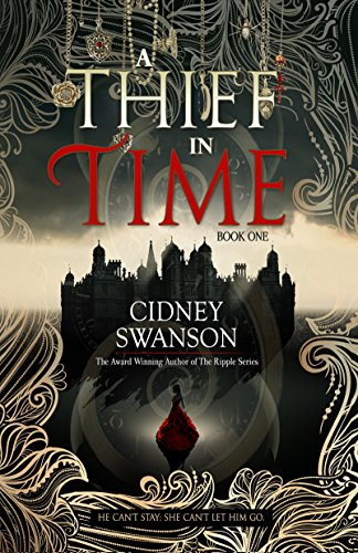 A Thief in Time: A Time Travel Novel by [Swanson, Cidney]