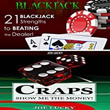 Blackjack & Craps: 21 Blackjack Strengths to Beating the Dealer! & Show Me the Money! Audiobook by Joe Lucky Narrated by Millian Quinteros