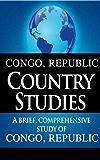 CONGO, REPUBLIC Country Studies: A brief, comprehensive study of Congo, Republic
