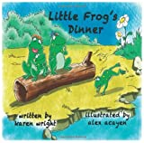 Little Frog's Dinner, Karen Wright, 1470079127