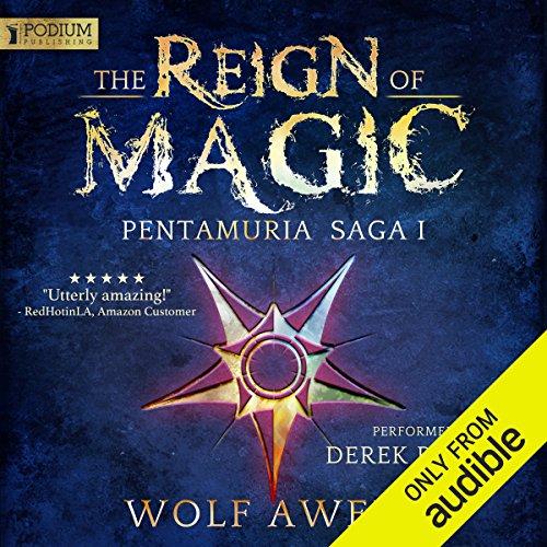 The Reign of Magic: Pentamuria Saga, Book 1