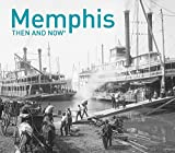 Memphis: Then and Now®