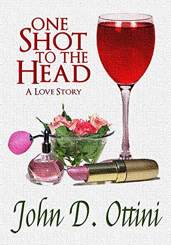 One Shot To The Head: A Love Story