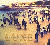 Stranded Horse: Luxe (Audio CD)