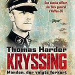 Kryssing: Manden, der valgte forkert | Thomas Harder