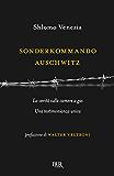 Sonderkommando Auschwitz: La verità sulle camere a gas