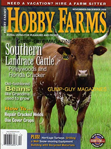 Hobby Farms Magazine November December 2008 Southern Landrace Cattle Hire A Farm Sitter Heritage Turkeys Drilling A Well