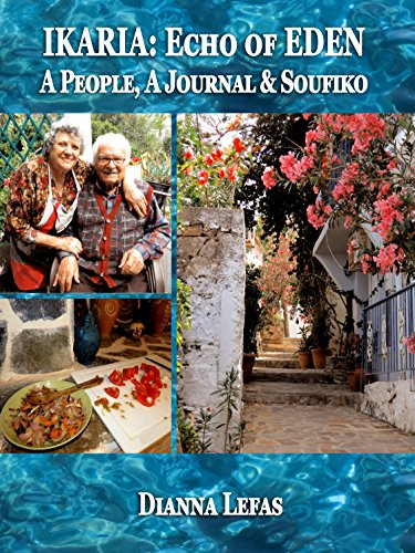 """IKARIA: Echo of EDEN: A People, A Journal & Soufiko (2nd in Ikaria: """"The Blue Zone"""") by Dianna Lefas"""