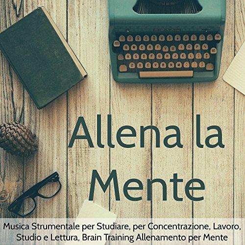 Allena La Mente  Musica Strumentale