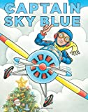 Captain Sky Blue, Richard Egielski, 0545213428