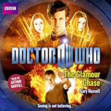 Doctor Who: The Glamour Chase Audiobook by Gary Russell Narrated by Arthur Darvill