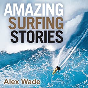 Amazing Surfing Stories Audiobook