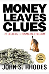 Money Leaves Clues: 27 Secrets to Financial Freedom Kindle Edition
