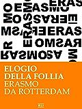 Erasmo da Rotterdam - Elogio della follia (RLI CLASSICI)