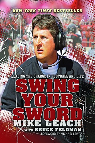 Swing Your Sword: Leading the Charge in Football and Life Mike Leach