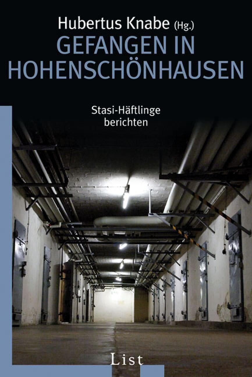 Gefangen in Hohenschönhausen: Stasi-Häftlinge berichten Taschenbuch – 14. Mai 2007 Hubertus Knabe List Taschenbuch 3548607411 HISTORY / Civilization