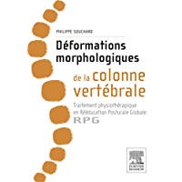 Déformations morphologiques de la colonne vertébrale: Traitement physiothérapique en Rééducation Posturale Globale-RPG (French Edition)
