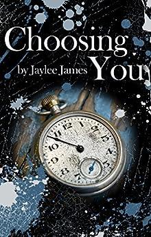 Choosing You by [James, Jaylee]