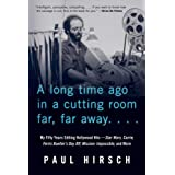 A Long Time Ago in a Cutting Room Far, Far Away: My Fifty Years Editing Hollywood Hits―Star Wars, Carrie, Ferris Bueller's Da