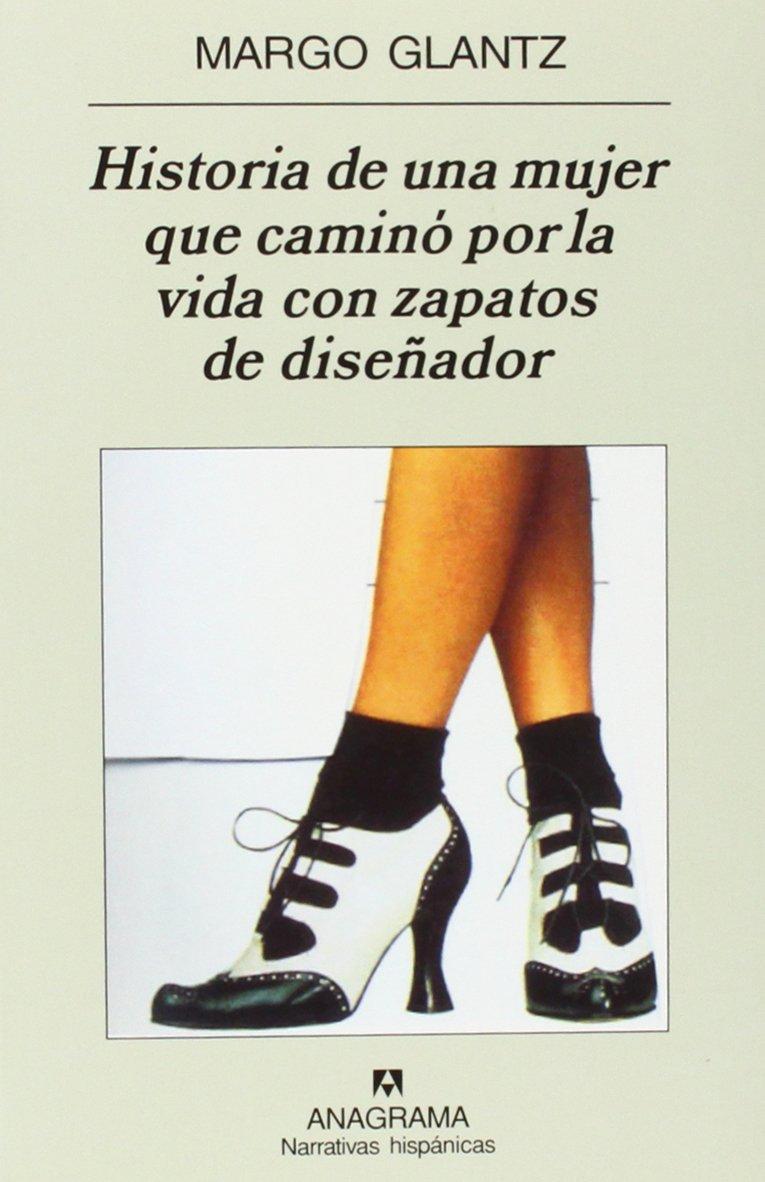 Read Online Historia de una mujer que camino por la vida con zapatos de disenador (Spanish Edition) ebook