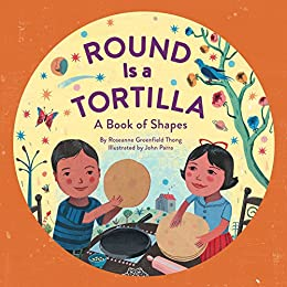 Round Is a Tortilla: A Book of Shapes by [Thong, Roseanne Greenfield]