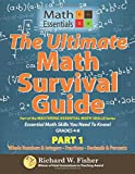 The Ultimate Math Survival Guide Part 1 From the Mastering Essential Math Skills Series