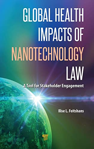 Global Health Impacts of Nanotechnology Law: A Tool for Stakeholder Engagement
