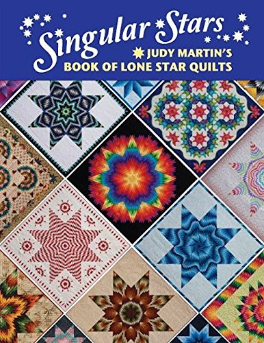 Singular Stars: Judy Martin's Book of Lone Star Quilts by Crosley Griffith Publishing