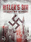 Hitler's 9/11: The Secret War on America