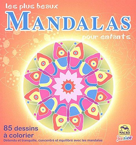 Les plus beaux Mandalas pour enfants: 85 dessins à colorier. Detendu et tranquille, concentré et équilibré