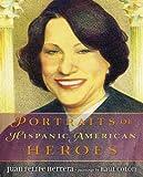 Portraits of Hispanic American Heroes, Juan Felipe Herrera, 0803738099
