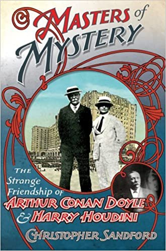 Masters of Mystery: The Strange Friendship of Arthur Conan Doyle and Harry Houdini by Christopher Sandford (2011-08-01)