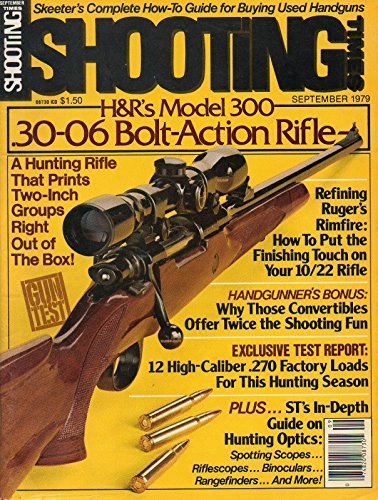 Shooting Times September 1979 Magazine H&R's MODEL 300 .30-06 BOLT ACTION RIFLE: A HUNTING RIFLE THAT PRINTS TWO-INCH GROUPS RIGHT OUT OF THE BOX! (Stock For A Ruger 30 06)