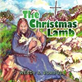 The Christmas Lamb, Wendy A. Bumpus, 1441528164