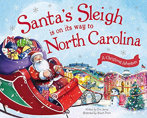Santa's Sleigh Is on Its Way to North Carolina: A Christmas Adventure