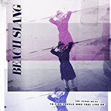 The Things We Do To Find People Who Feel Like Us by Beach Slang (2015-08-03)