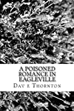 A Poisoned Romance in Eagleville, Dav e Thornton, 1482553104