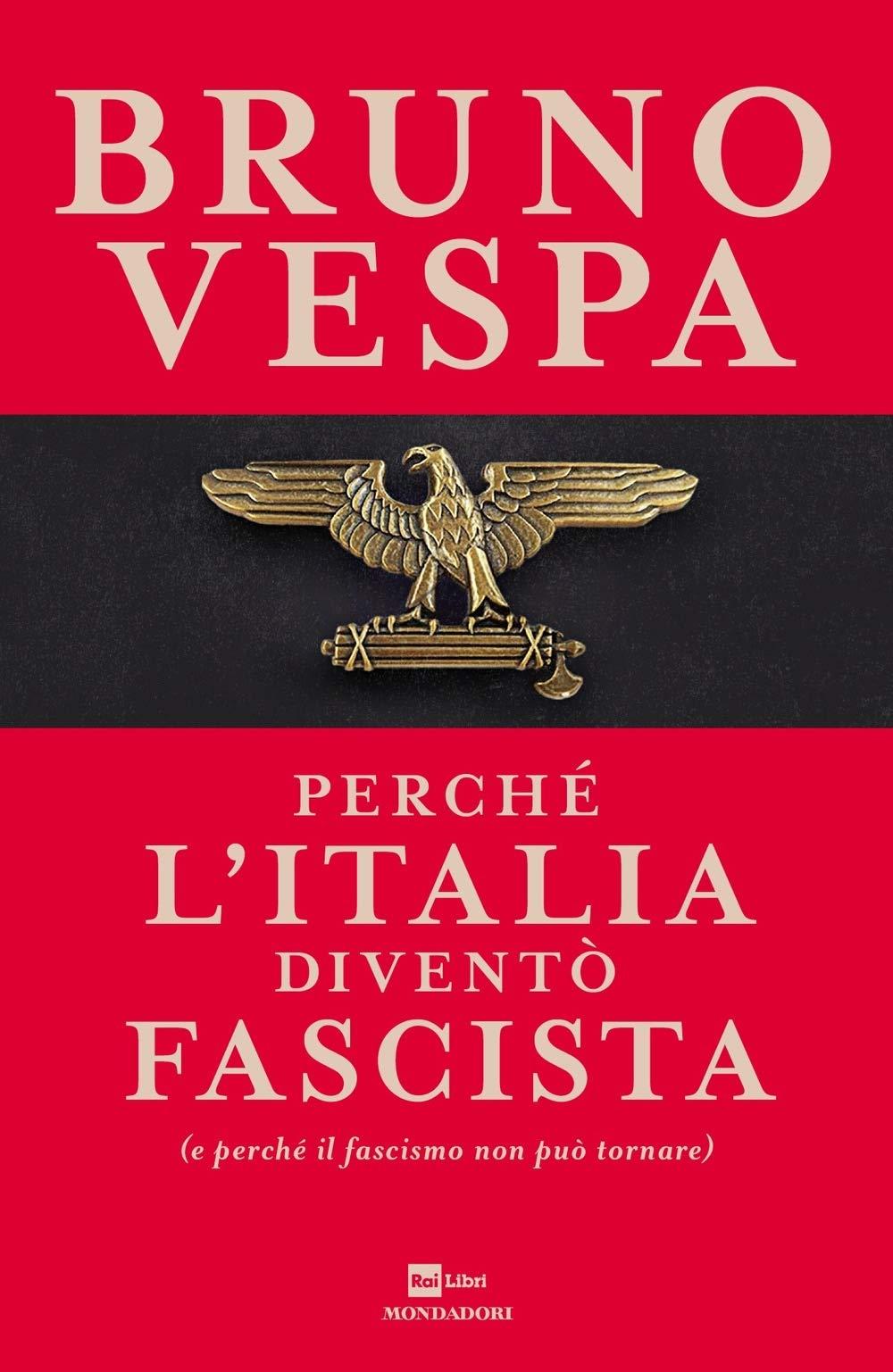 Buon Natale Fascista.Perche L Italia Divento Fascista E Perche Il Fascismo Non Puo Tornare Amazon It Vespa Bruno Libri