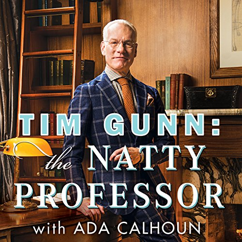 Tim Gunn: The Natty Professor: A Master Class on Mentoring, Motivating and Making It Work! cover