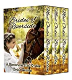 Brides Of Riverside: A Historical Mail Order Bride Series