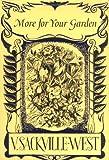 More for Your Garden, Vita Sackville-West, 0711223564